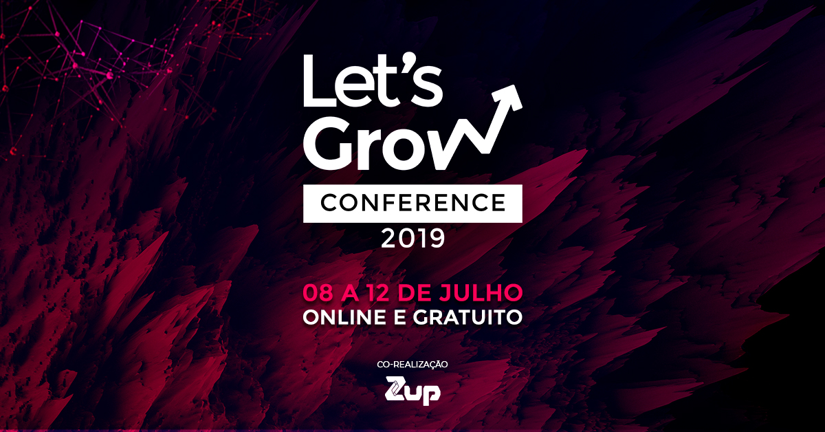 Let's Grow Conference 2019: Growth Beyond Hacks